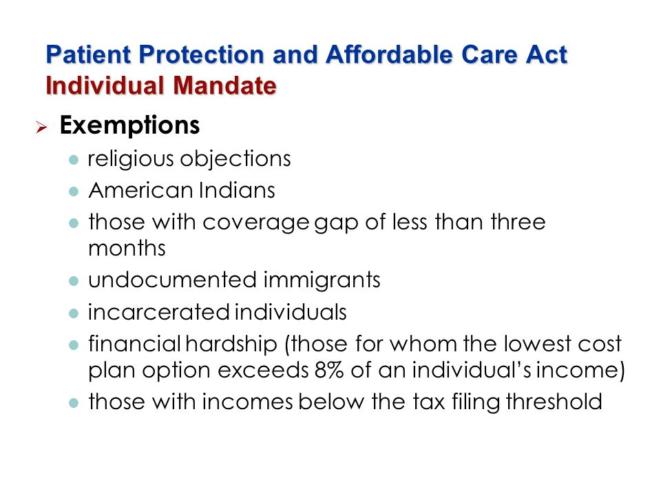 Patient Protection and Affordable Care Act Individual Mandate Exemptions religious objections American Indians those with coverage gap of less than th
