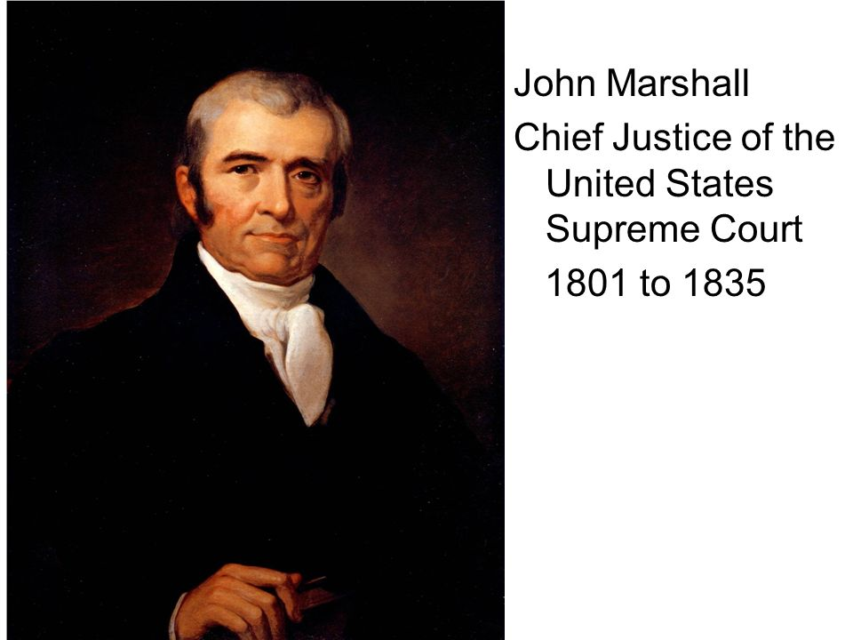 John Marshall Chief Justice of the United States Supreme Court 1801 to 1835