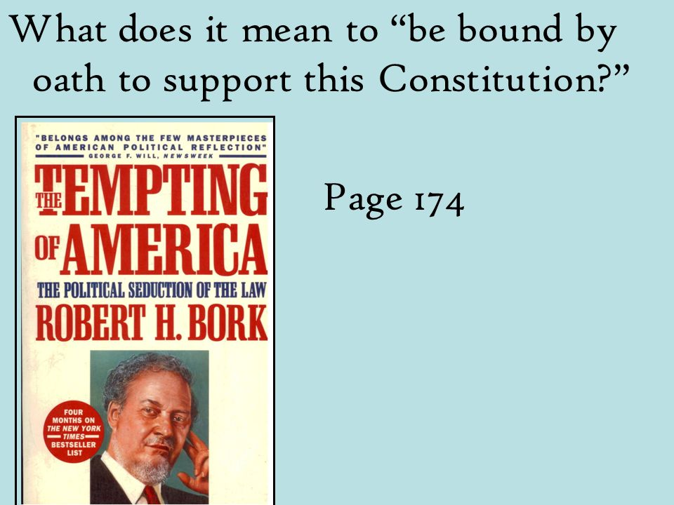 What does it mean to be bound by oath to support this Constitution? Page 174