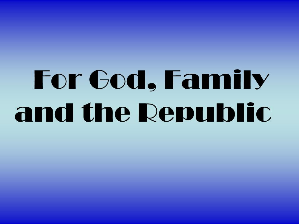For God, Family and the Republic