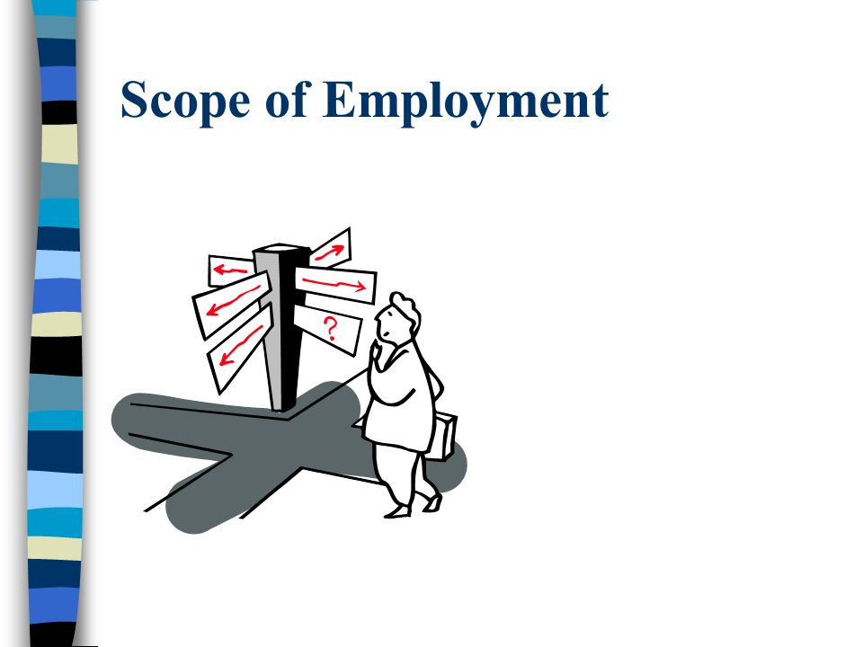 Why Are Scope of Employment Provisions Important.