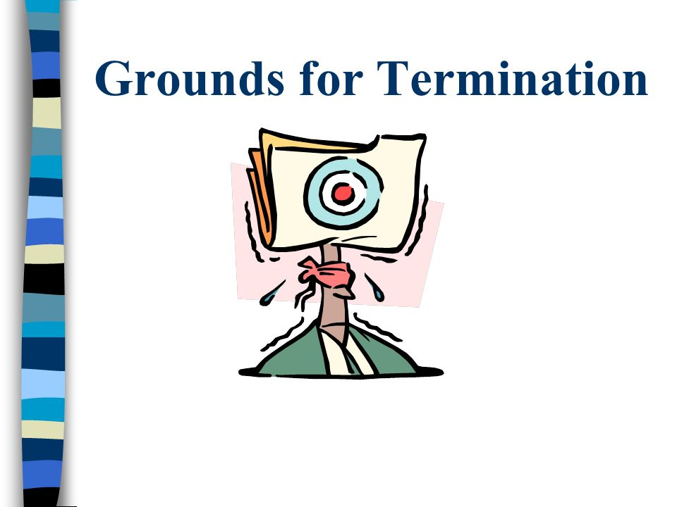 Termination The typical executive employment agreement runs for a specified term of years Therefore, much of the negotiation effort will go into the length of the term and provisions that address how the executives employment may be terminated For example: –Cause: what kinds of activities or events give the employer the right to terminate the employment agreement for cause.