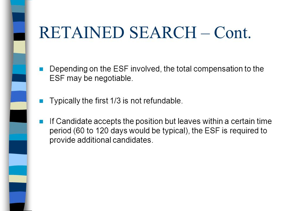 THE DELIMITED SEARCH Similar to Retained Search in that up front fee is usually required.