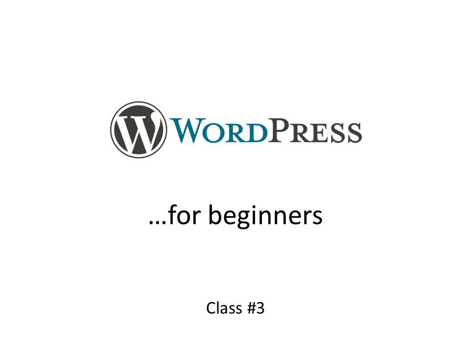 …for beginners Class #3