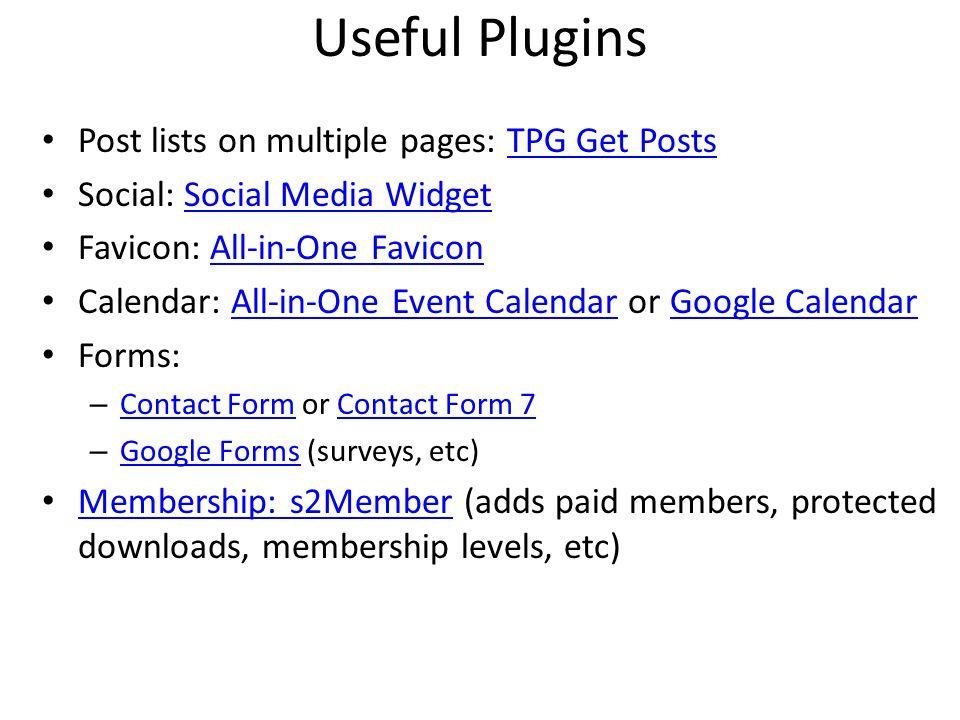 Useful Plugins Post lists on multiple pages: TPG Get PostsTPG Get Posts Social: Social Media WidgetSocial Media Widget Favicon: All-in-One FaviconAll-