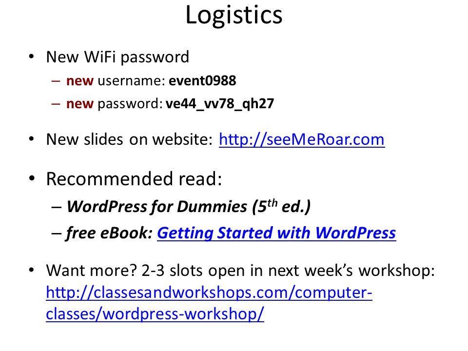 Logistics New WiFi password – new username: event0988 – new password: ve44_vv78_qh27 New slides on website: http://seeMeRoar.comhttp://seeMeRoar.com R