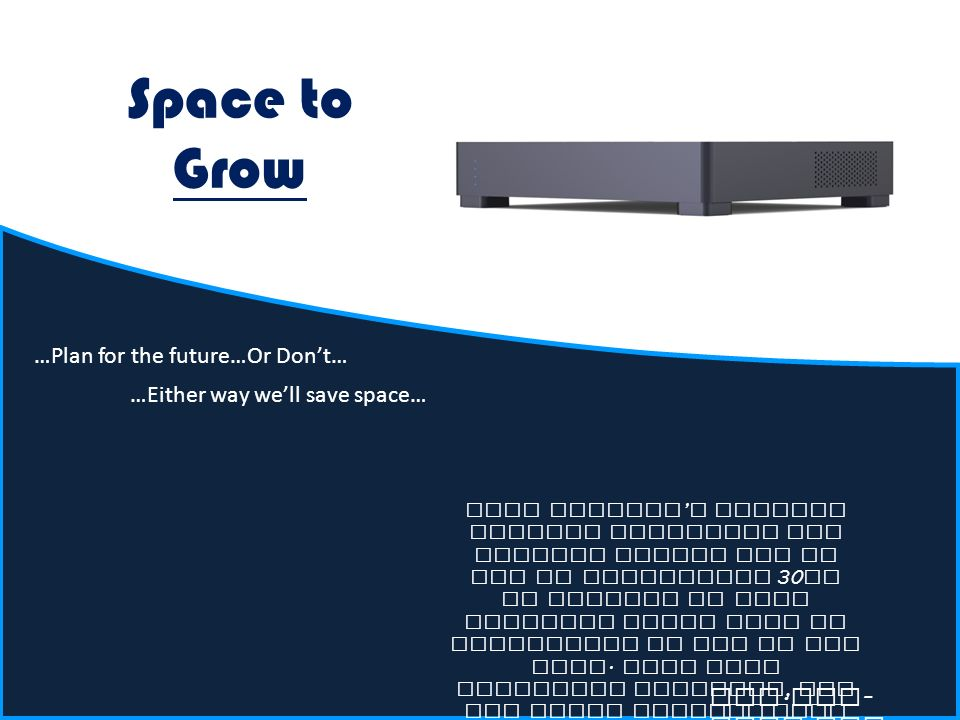 Space to Grow With Ripwave s modular storage expansion our systems enable you to add an additional 30 TB of storage to your original Media Main in increments or all at one time.