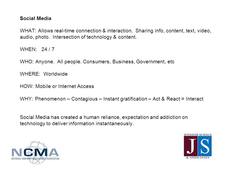 Social Media WHAT: Allows real-time connection & interaction.