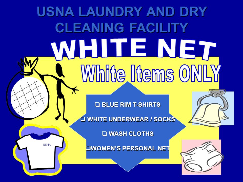 USNA LAUNDRY AND DRY CLEANING FACILITY BLUE RIM T-SHIRTS BLUE RIM T-SHIRTS WHITE UNDERWEAR / SOCKS WHITE UNDERWEAR / SOCKS WASH CLOTHS WASH CLOTHS WOM