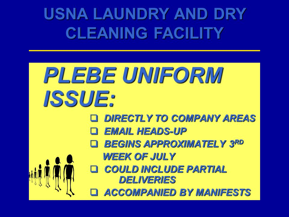 PLEBE UNIFORM ISSUE: DIRECTLY TO COMPANY AREAS DIRECTLY TO COMPANY AREAS EMAIL HEADS-UP EMAIL HEADS-UP BEGINS APPROXIMATELY 3 RD BEGINS APPROXIMATELY