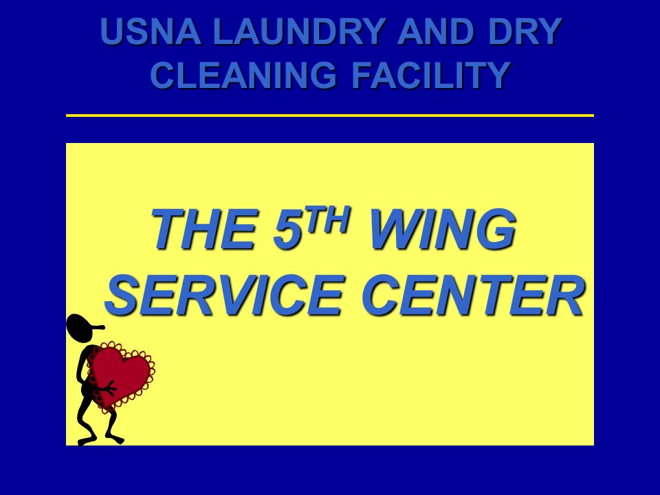 USNA LAUNDRY AND DRY CLEANING FACILITY THE 5 TH WING SERVICE CENTER