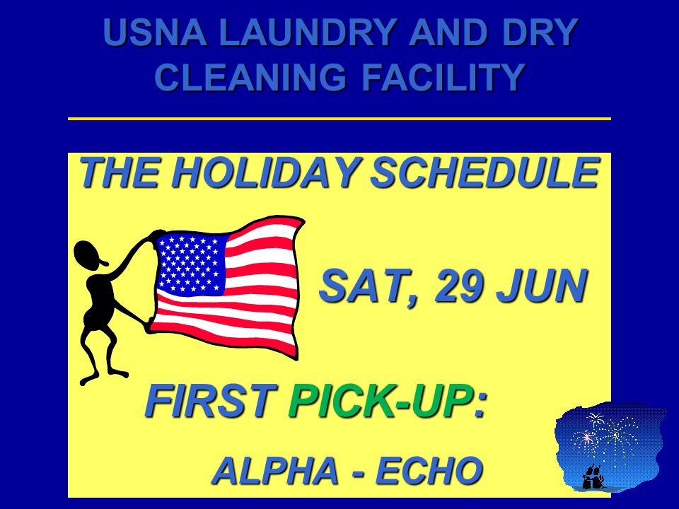 USNA LAUNDRY AND DRY CLEANING FACILITY DETAILER SPECIALS DETAILER SPECIALS LOST AND FOUND LOST AND FOUND INQUIRIES AND CLAIMS INQUIRIES AND CLAIMS (SOME) LINENS (SOME) LINENS
