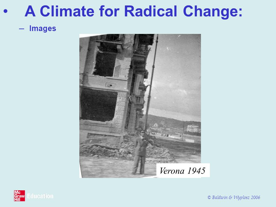 © Baldwin & Wyplosz 2006 – Images A Climate for Radical Change: Verona 1945