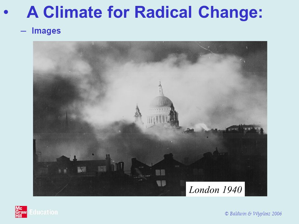 © Baldwin & Wyplosz 2006 – Images A Climate for Radical Change: London 1940
