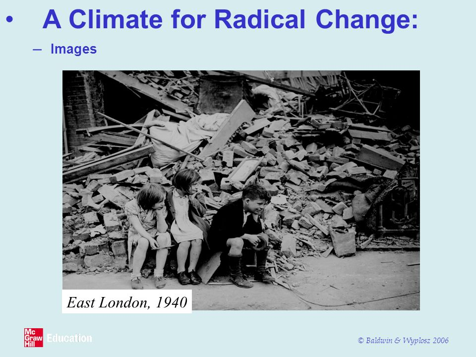 © Baldwin & Wyplosz 2006 – Images A Climate for Radical Change: East London, 1940