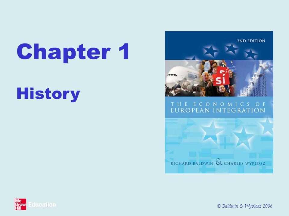 © Baldwin & Wyplosz 2006 Chapter 1 History