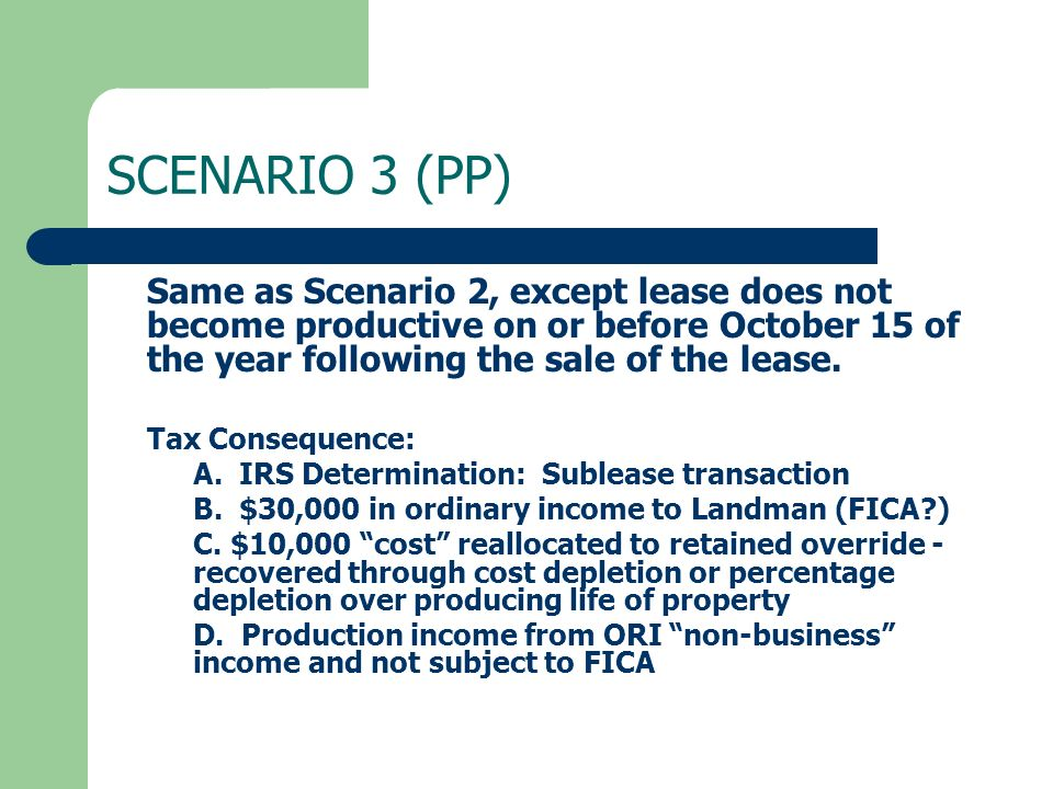 SCENARIO 3 (PP) Same as Scenario 2, except lease does not become productive on or before October 15 of the year following the sale of the lease. Tax C