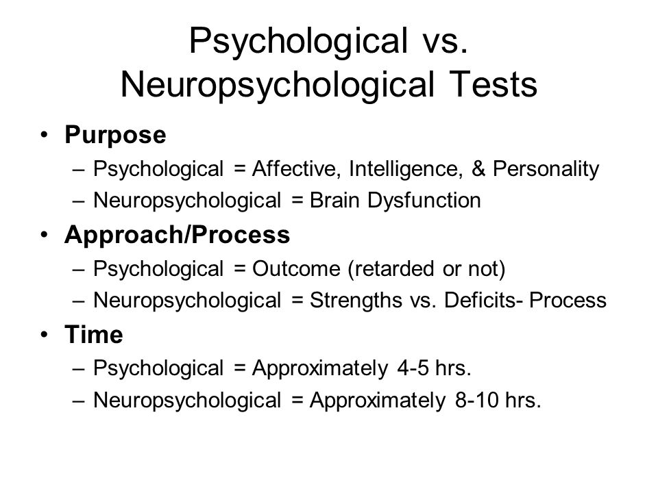 Psychological vs. Neuropsychological Tests Purpose –Psychological = Affective, Intelligence, & Personality –Neuropsychological = Brain Dysfunction App