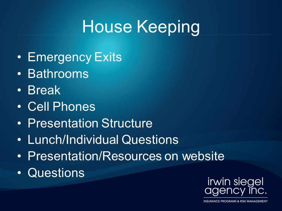 House Keeping Emergency Exits Bathrooms Break Cell Phones Presentation Structure Lunch/Individual Questions Presentation/Resources on website Question