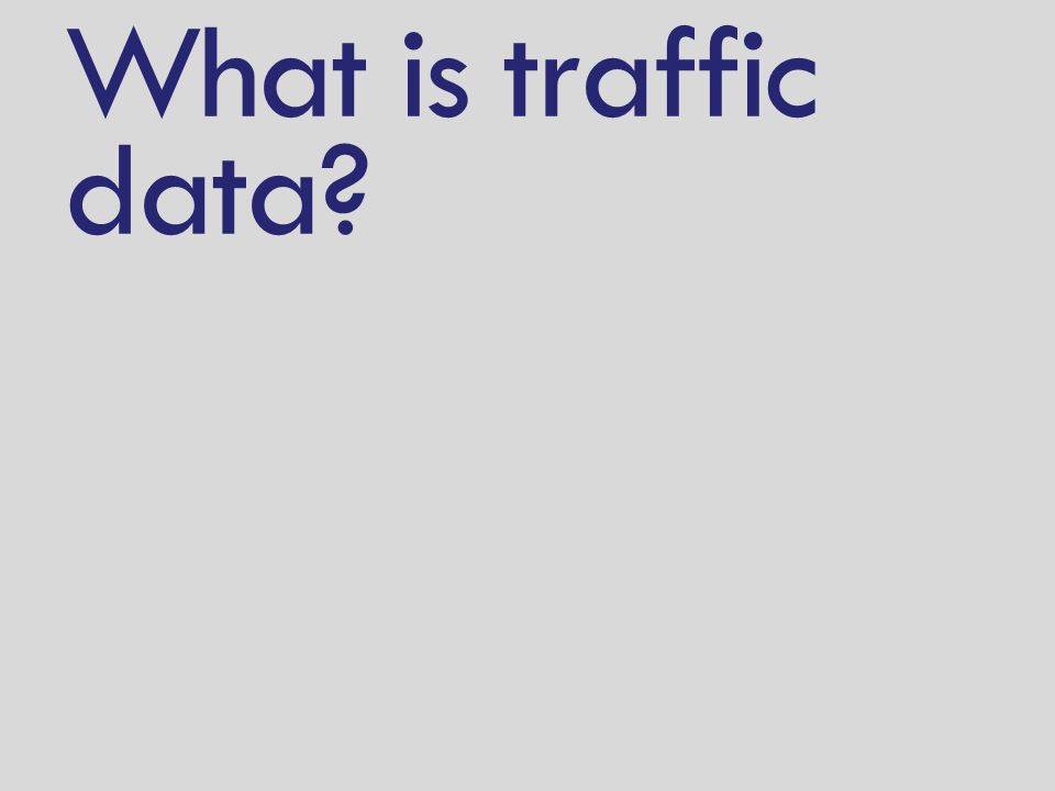 What is traffic data