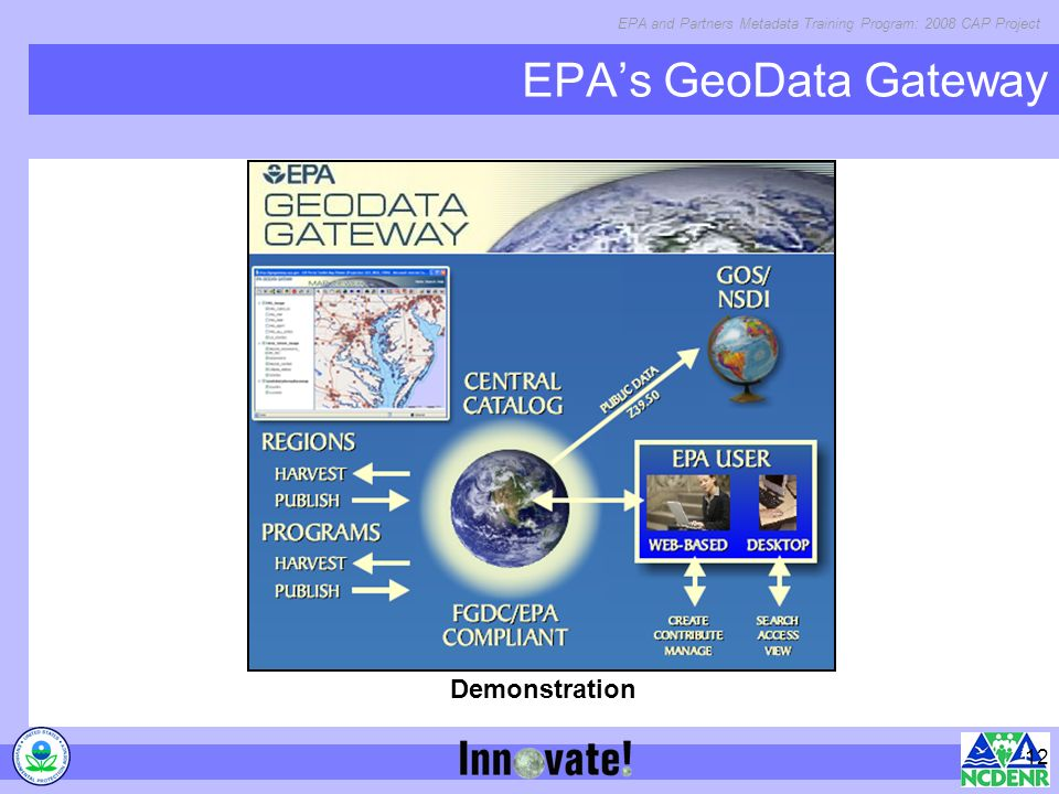 EPA and Partners Metadata Training Program: 2008 CAP Project 12 EPAs GeoData Gateway Demonstration