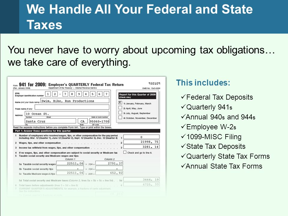 This includes: You never have to worry about upcoming tax obligations… we take care of everything.