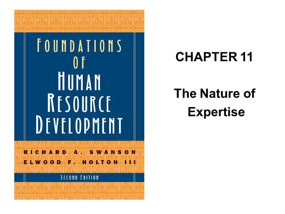CHAPTER 11 The Nature of Expertise