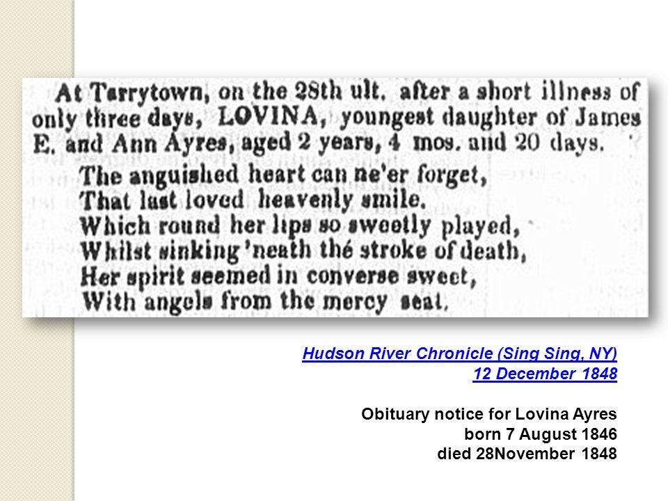 Hudson River Chronicle (Sing Sing, NY) 12 December 1848 Obituary notice for Lovina Ayres born 7 August 1846 died 28November 1848