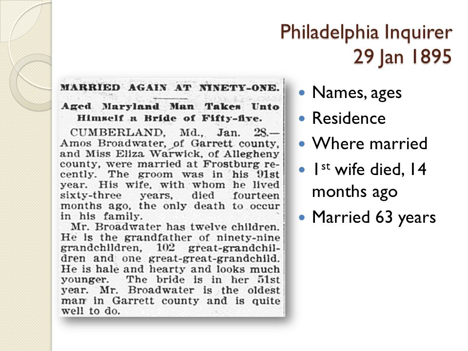 Philadelphia Inquirer 29 Jan 1895 Names, ages Residence Where married 1 st wife died, 14 months ago Married 63 years