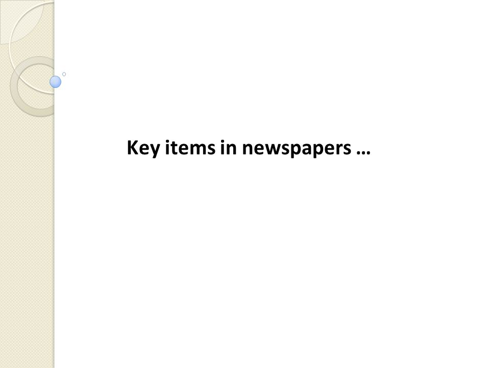 Key items in newspapers …