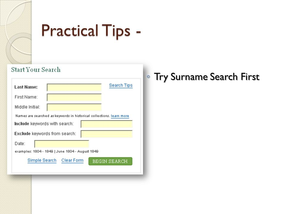 Practical Tips - Try Surname Search First Try Surname Search First