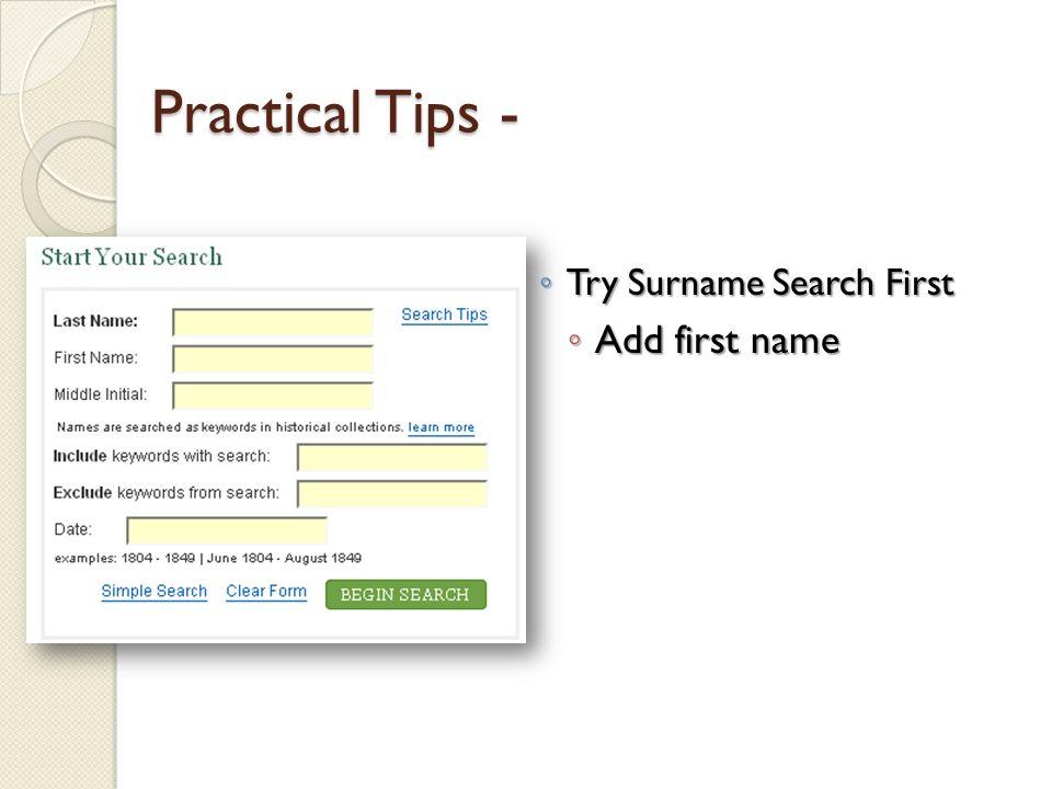 Try Surname Search First Try Surname Search First Add first name Add first name