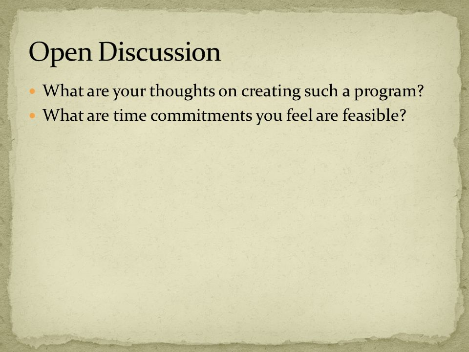 What are your thoughts on creating such a program What are time commitments you feel are feasible