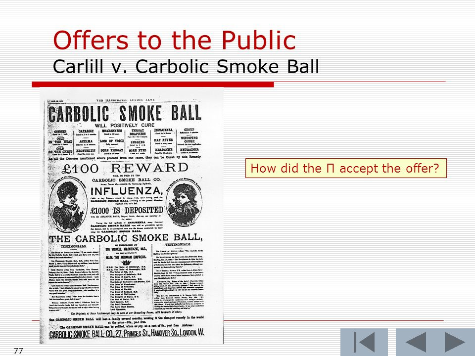 Offers to the Public Carlill v. Carbolic Smoke Ball 77 How did the Π accept the offer