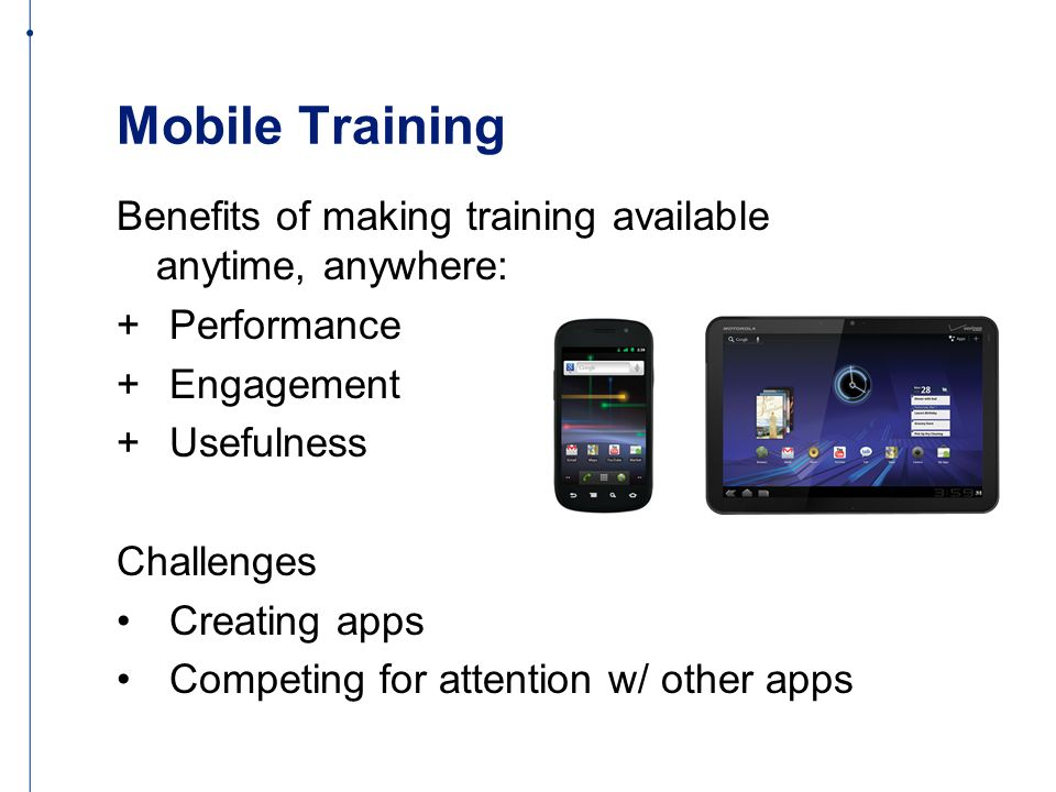 Specific Objective Create a general framework for deploying Android training apps for mobile training: Utilize existing content Does not require significant time from instructors to create a custom app Does not require access to technical staff Existing training materials Custom App Website