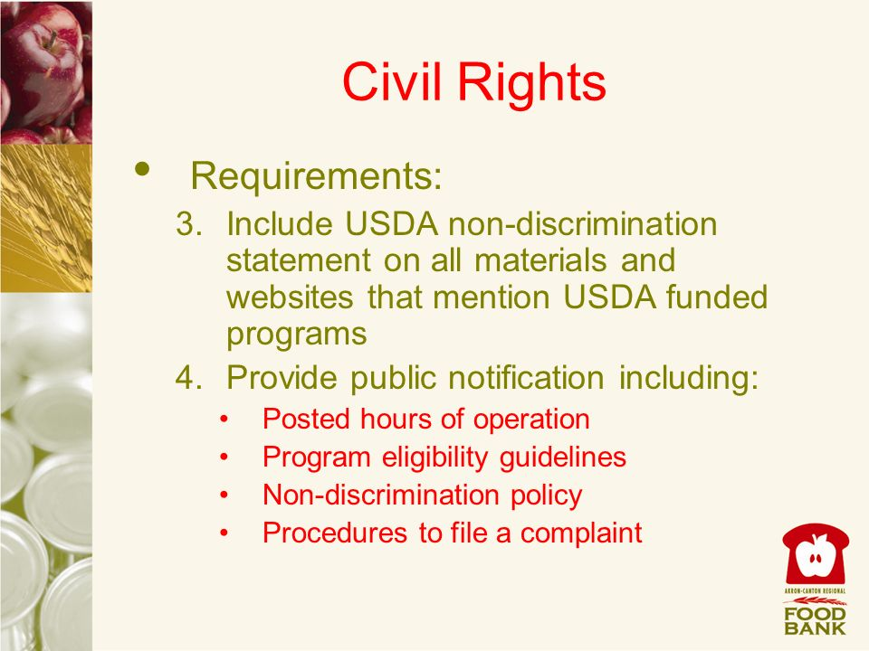 Requirements: 3.Include USDA non-discrimination statement on all materials and websites that mention USDA funded programs 4.Provide public notificatio