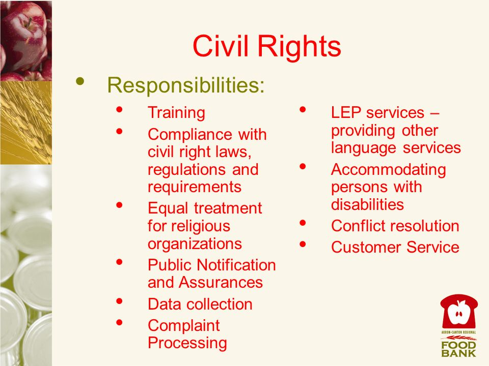 Civil Rights Responsibilities: Training Compliance with civil right laws, regulations and requirements Equal treatment for religious organizations Pub