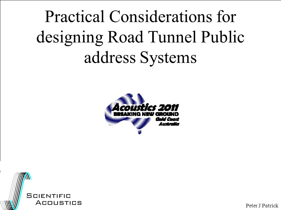 Practical Considerations for designing Road Tunnel Public address Systems Peter J Patrick