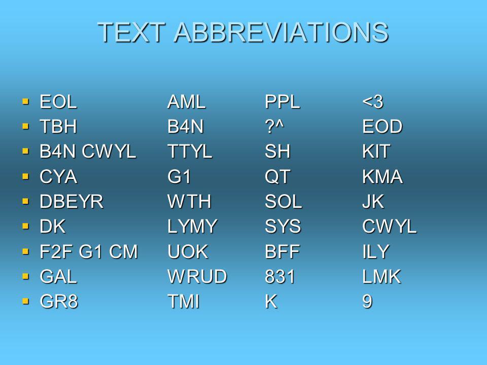 TEXT ABBREVIATIONS EOLAMLPPL<3 EOLAMLPPL<3 TBHB4N?^EOD TBHB4N?^EOD B4N CWYLTTYLSHKIT B4N CWYLTTYLSHKIT CYAG1QTKMA CYAG1QTKMA DBEYRWTH SOLJK DBEYRWTH S