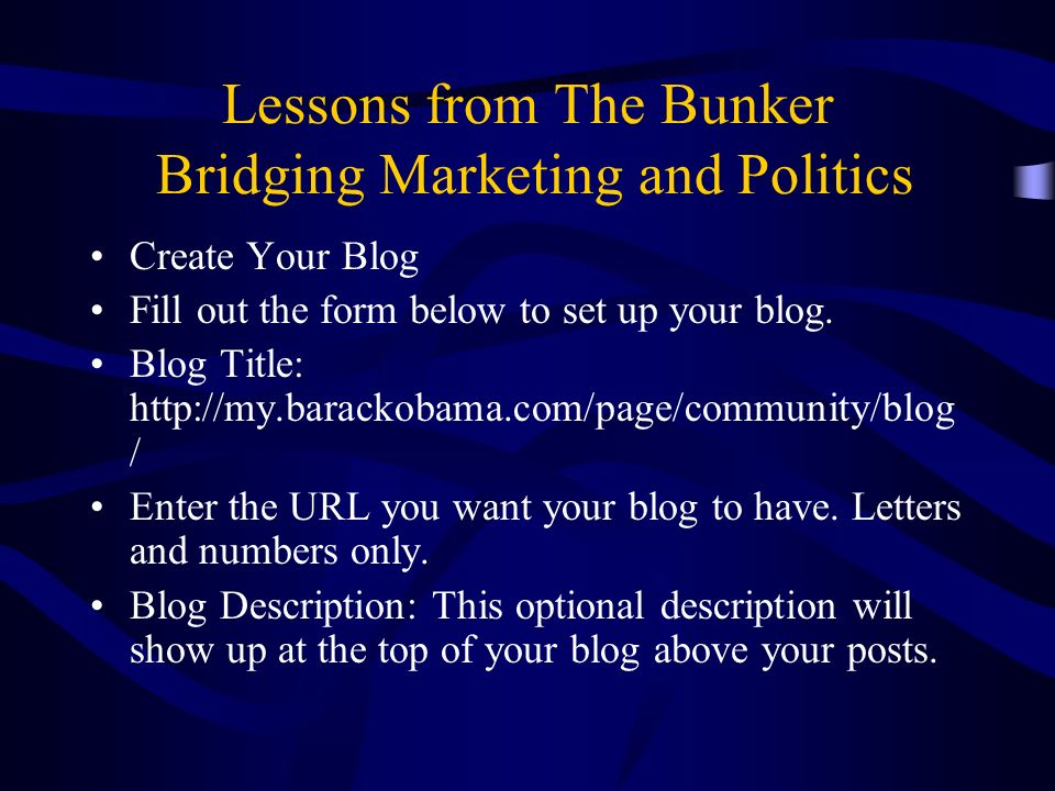 Lessons from The Bunker Bridging Marketing and Politics Create Your Blog Fill out the form below to set up your blog.