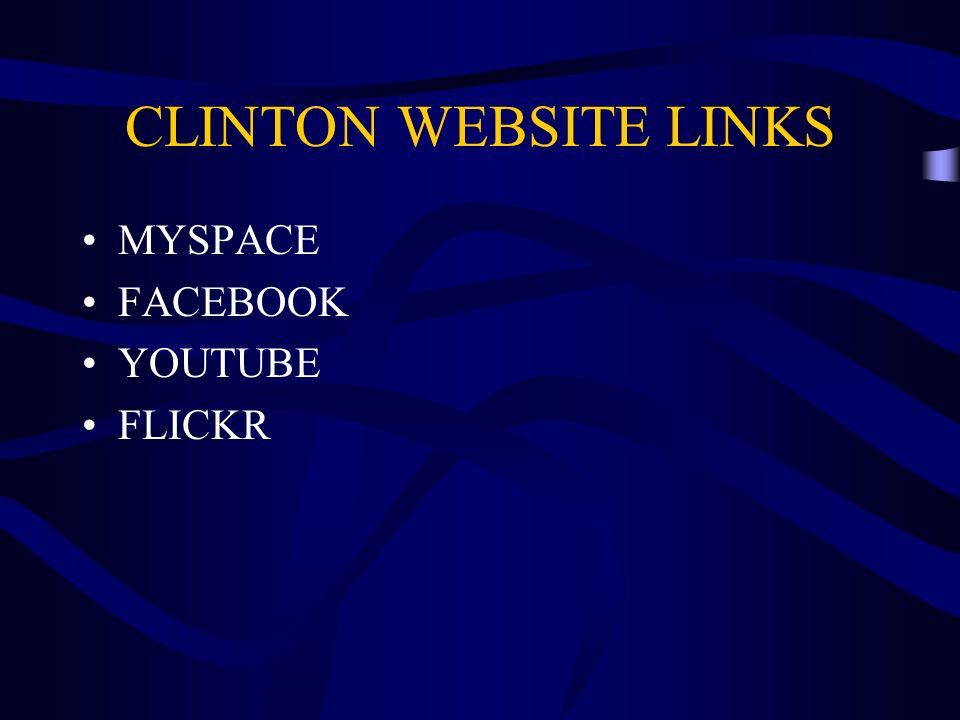 CLINTON WEBSITE LINKS MYSPACE FACEBOOK YOUTUBE FLICKR