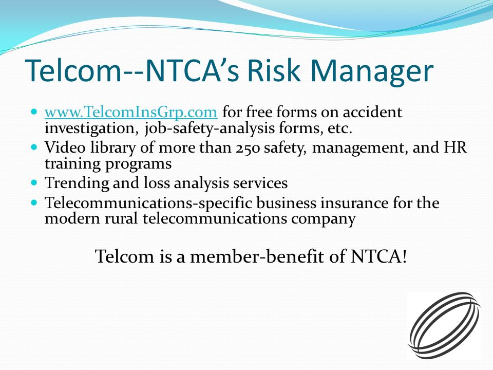 Telcom--NTCAs Risk Manager www.TelcomInsGrp.com for free forms on accident investigation, job-safety-analysis forms, etc. www.TelcomInsGrp.com Video l