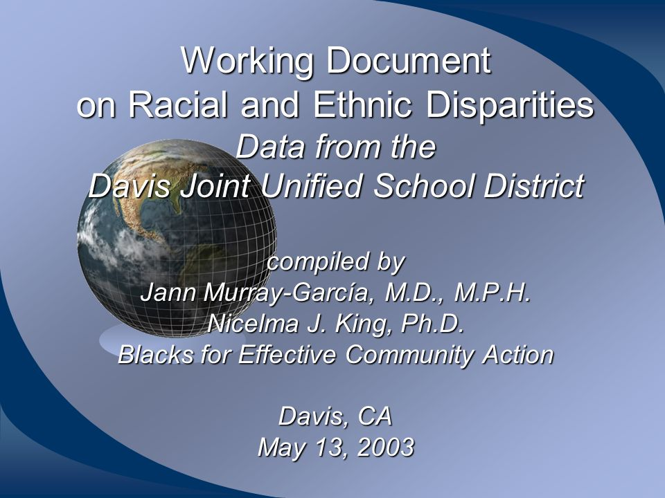 Working Document on Racial and Ethnic Disparities Data from the Davis Joint Unified School District compiled by Jann Murray-García, M.D., M.P.H.