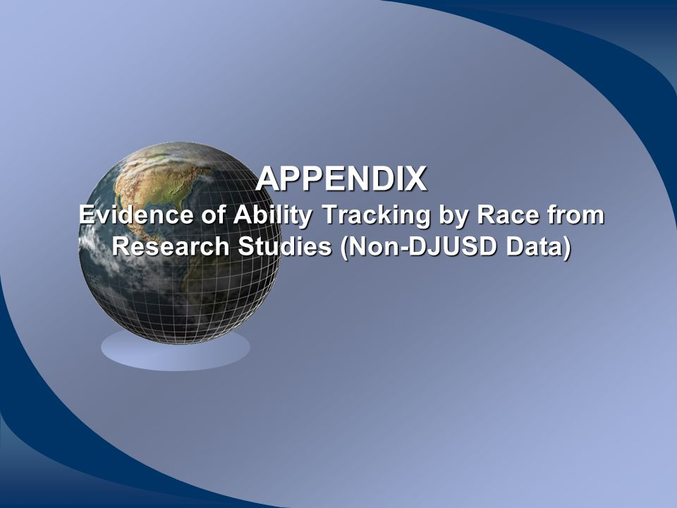 APPENDIX Evidence of Ability Tracking by Race from Research Studies (Non-DJUSD Data)