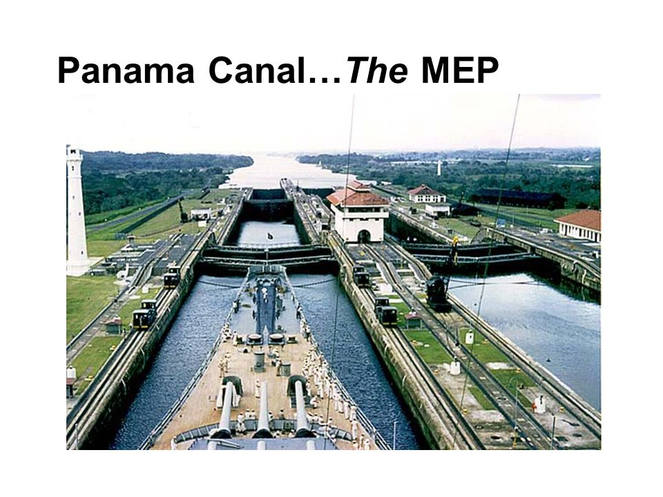 Panama Canal…The MEP