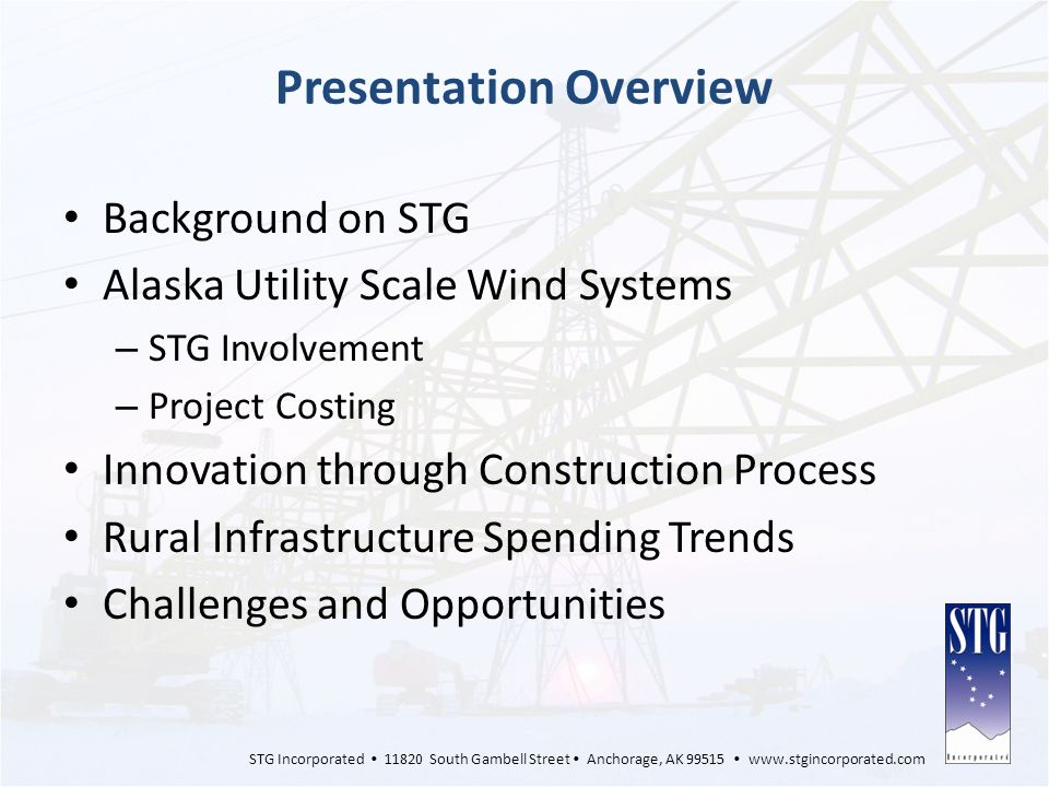 STG Incorporated 11820 South Gambell Street Anchorage, AK 99515 www.stgincorporated.com Wind-Diesel Integration and Objectives http://northernpower.kiosk-view.com/unalakleet