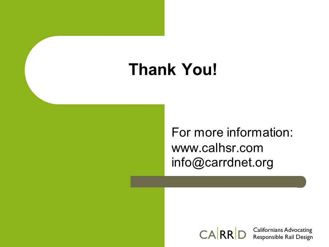 Thank You! For more information: www.calhsr.com info@carrdnet.org