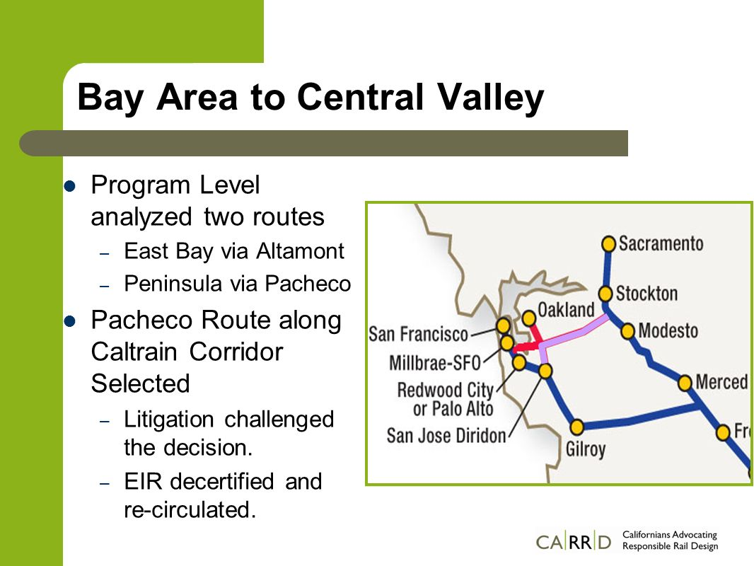 Bay Area to Central Valley Program Level analyzed two routes – East Bay via Altamont – Peninsula via Pacheco Pacheco Route along Caltrain Corridor Sel