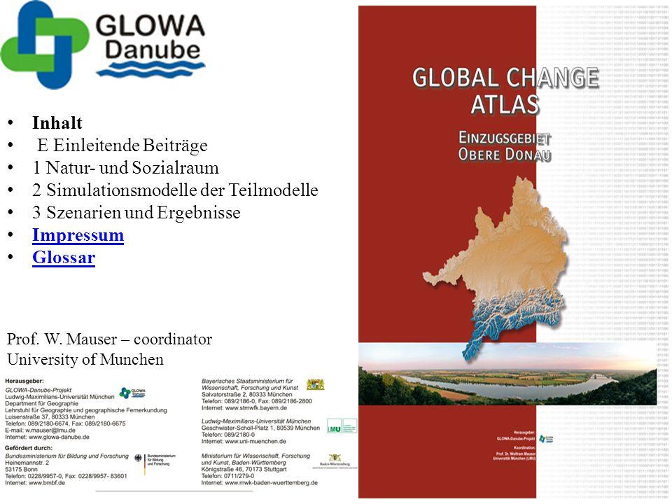 Inhalt E Einleitende Beiträge 1 Natur- und Sozialraum 2 Simulationsmodelle der Teilmodelle 3 Szenarien und Ergebnisse Impressum Glossar Prof. W. Mause