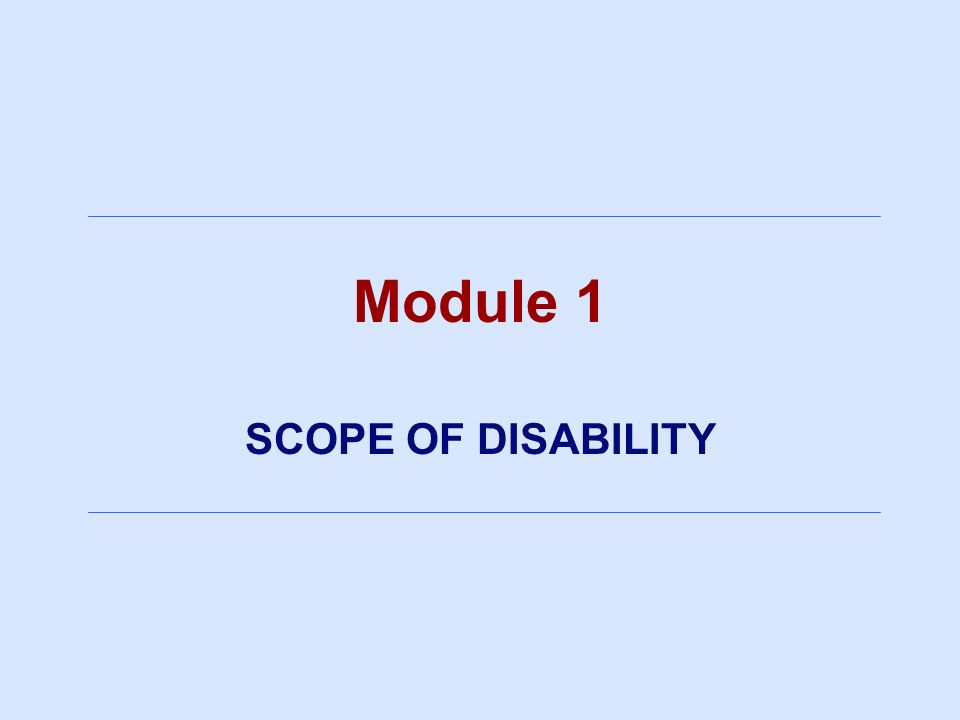 Module 1 SCOPE OF DISABILITY
